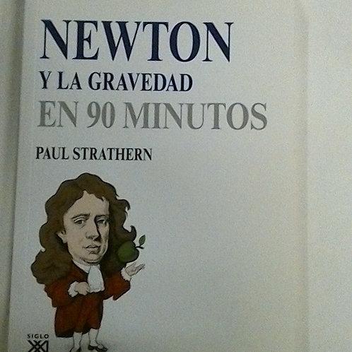 NEWTON  Y LA GRAVEDA   EN 90 MINUTOS (  PAUL STRATHERN )