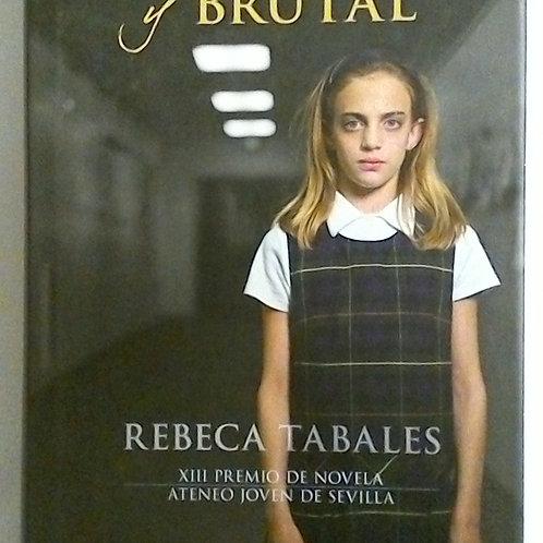 Eres bella y brutal (Rebeca Tabales)
