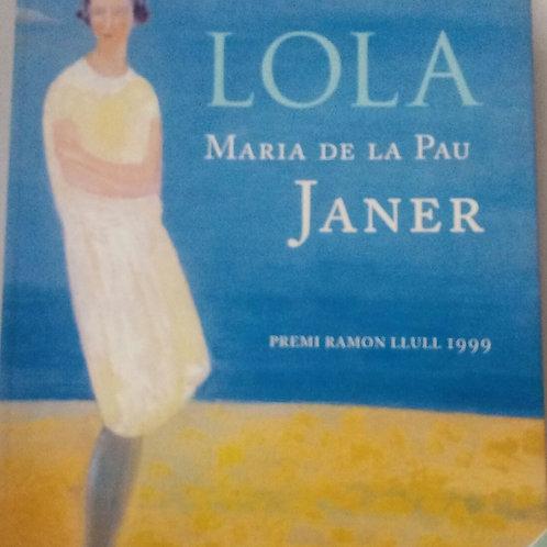 Lola ( Maria de la Pau Janer)