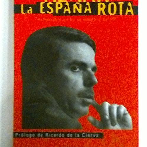 Aznar La España rota (Prólogo de Ricardo De la Cierva)