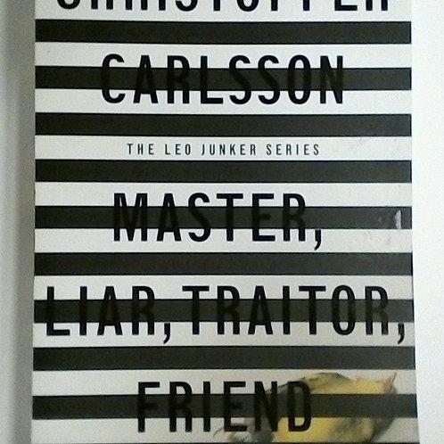 Master, Liar, Trator, Friend (Chistoffer Carlsson)