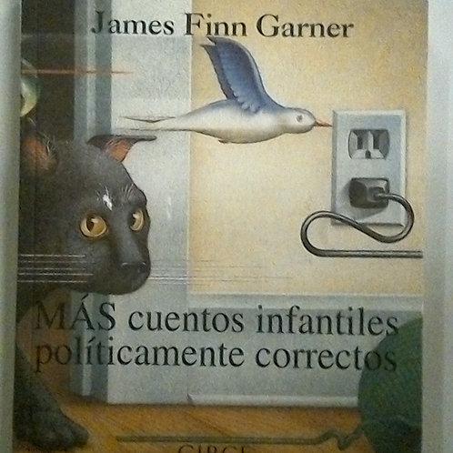 Más cuentos infantiles políticamente correctos (James Finn Garner)
