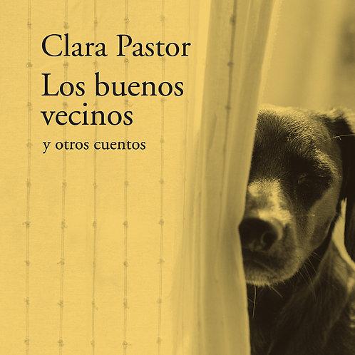 Los buenos vecinos y otros cuentos (Clara Pastor)