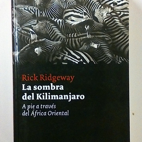 La Sombra del Kilimanjaro (Rick Ridgeway