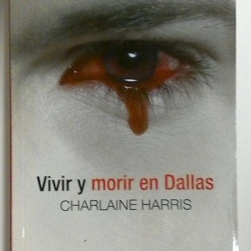 Vivir y morir en Dallas (Charline Harris)