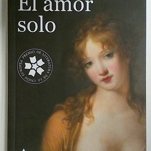 El amor solo (Laurence Plazenet)