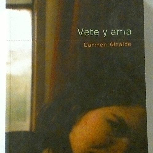 Vete y ama (Carmen Alcalde)