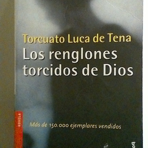 Los renglones torcidos de dios (Torcuato Luca de Tena)
