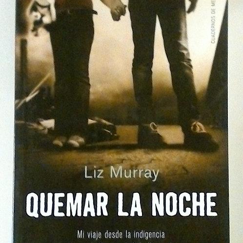 Quemar la Noche ( Liz Murray )