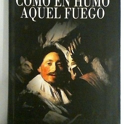 Como en humo Aquel Fuego (Juan Pedro Mosardó Roca)