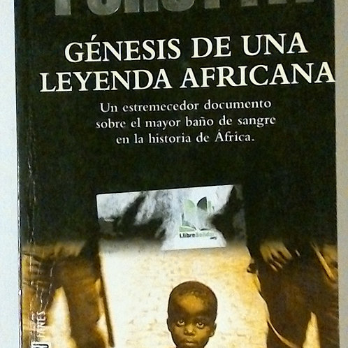 Génesis de una Leyenda Africana (Frederich Forsyth)