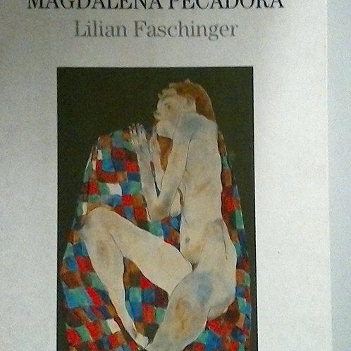 MAGDALENA PECADORA (LIlian Faschinger )