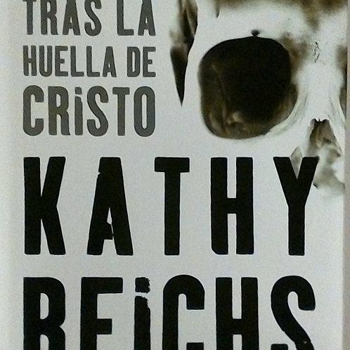Tras la huella de cristo (Kathy Reichs)