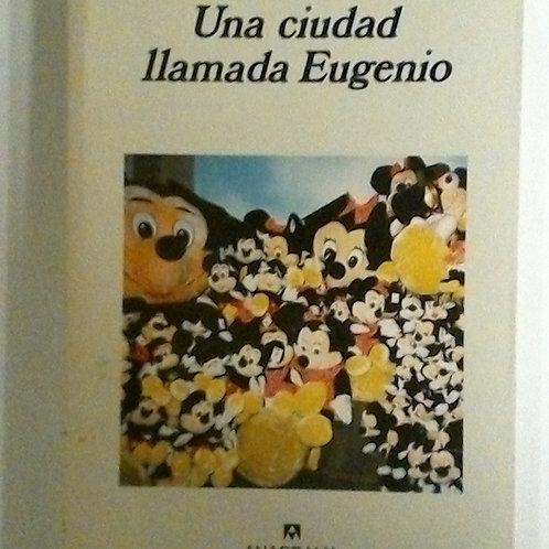 Una ciudad llamada Eugenio (Paloma Diaz Mas)