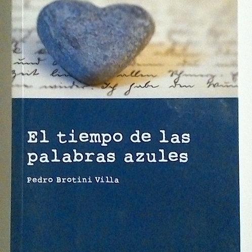 El tiempo de las palabras azules (Pedro Brotini Villa)