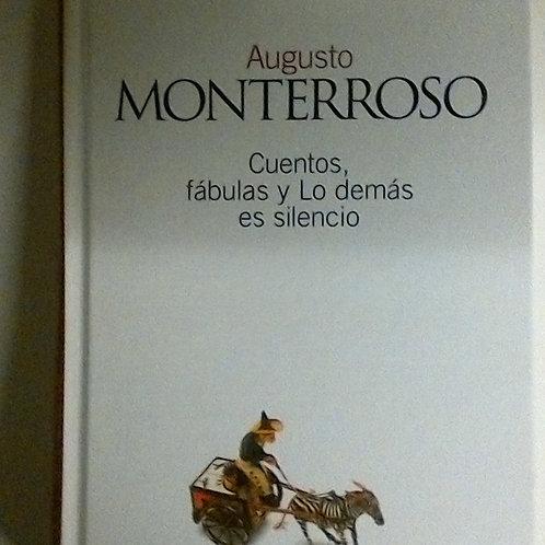 Cuentos fábulas y lo demás es silencio (Augusto Monterroso)