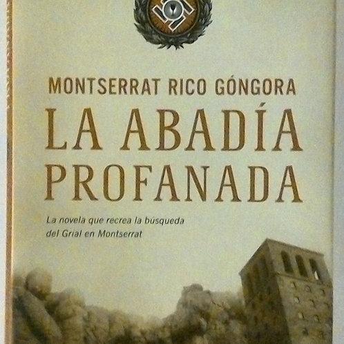 La Abadía Profanada (Montserrat Rico Góngora)