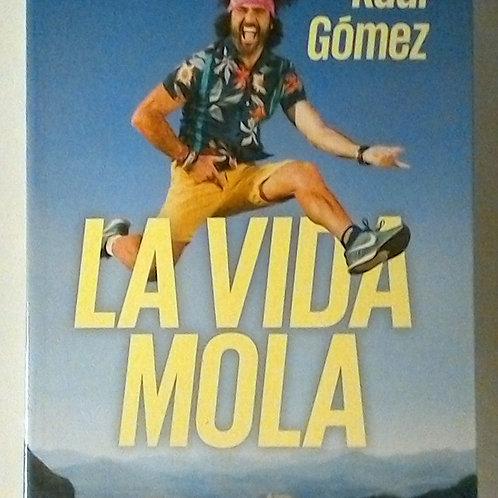 La vida mola (Raúl Gómez)