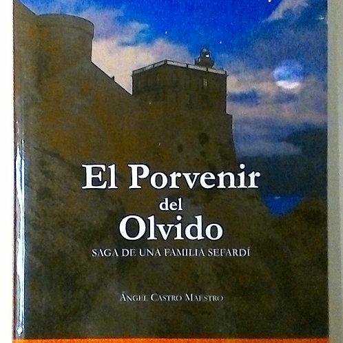 El Porvenir del olvido (Ángel Castro Maestro)