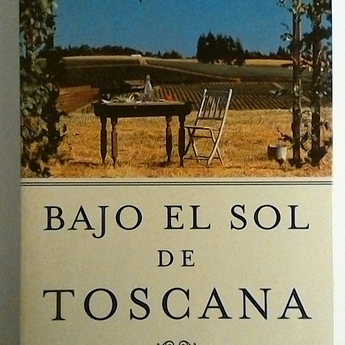 Bajo el sol de Toscana (Frances Mayes)
