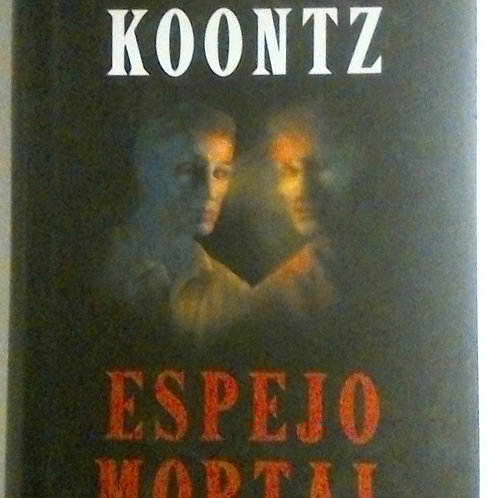 Espejo Mortal (Dean Koontz)