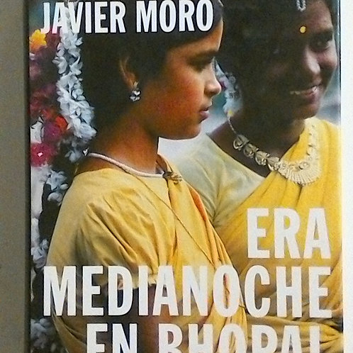 Era Medianoche en Bhopal (Dominique Lapierre Javier Moro)