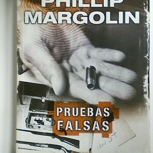 Pruebas Falsas (Phillip Margolin)