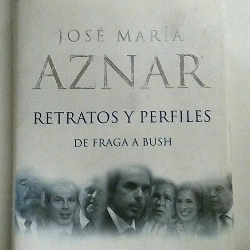 Jose Maria Aznar Retratos y Perfiles (Fraga A Bush )