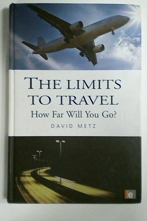 Tbe Limits to Travel (David Metz)