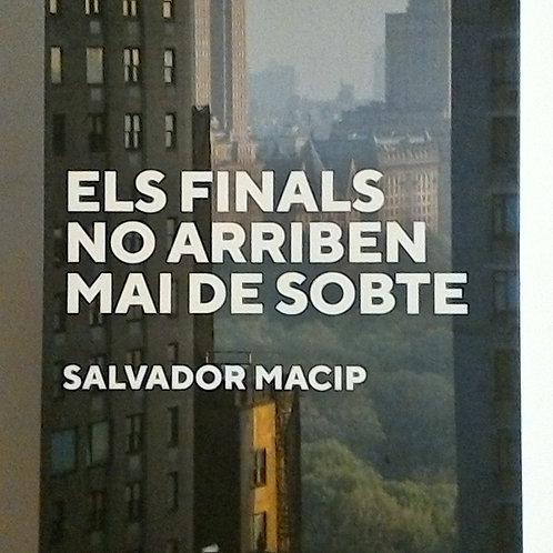 Els finals no arriben mai de sobte (Salvador Macip)