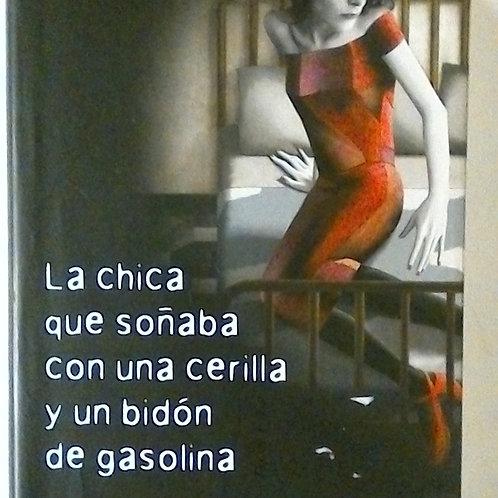 La chica que soñaba con una cerilla y un bidón de gasolina (stieg Larsson)