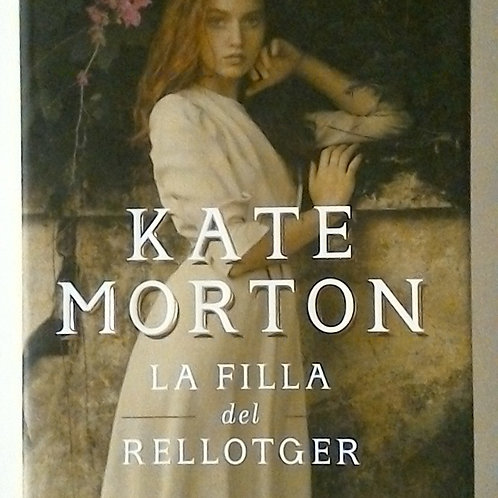 La Filla del Rellotger (Kate Morton)