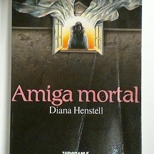 Amiga mortal (Diana Henstell)