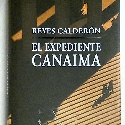 El expediente Canaima (Reyes Calderón)