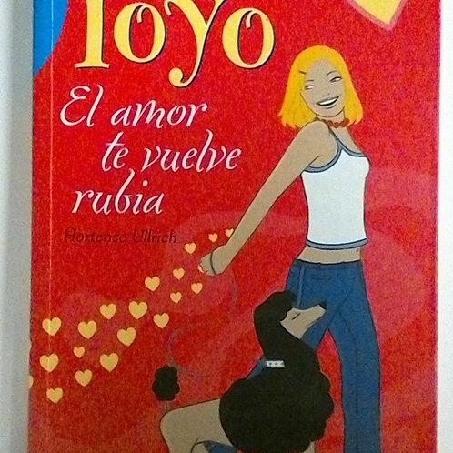 yoyo el amor te vuelve rubia (Hortense Ullrich)
