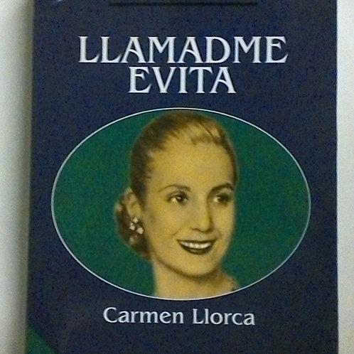 Llamadme Evita (Carmen Llorca)