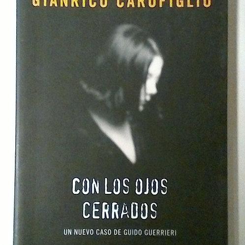 Con los ojos cerrados (Gianrico Carofiglio)