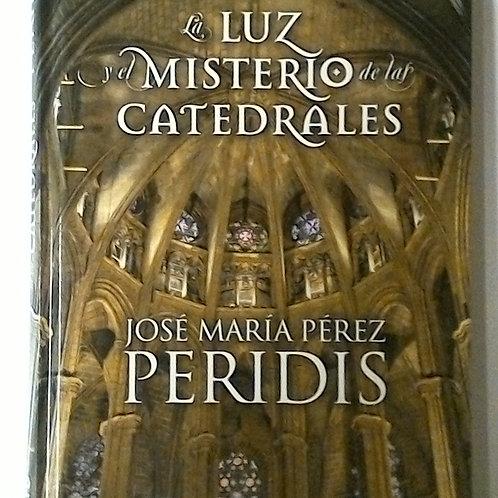 la luz y el misterio de las catedrales (José María Pérez Peridis)
