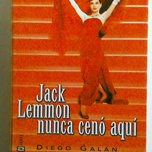 Jack Lemmon nunca cenó aquí (Diego Galán)