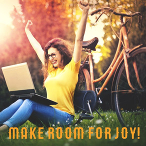 Make Room For Joy!