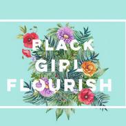 Black Girls Flourish!