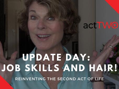 UPDATES:  Job Skills and Hair!