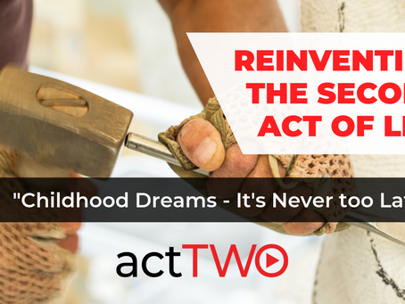 Childhood Dreams: It's Never Too Late!