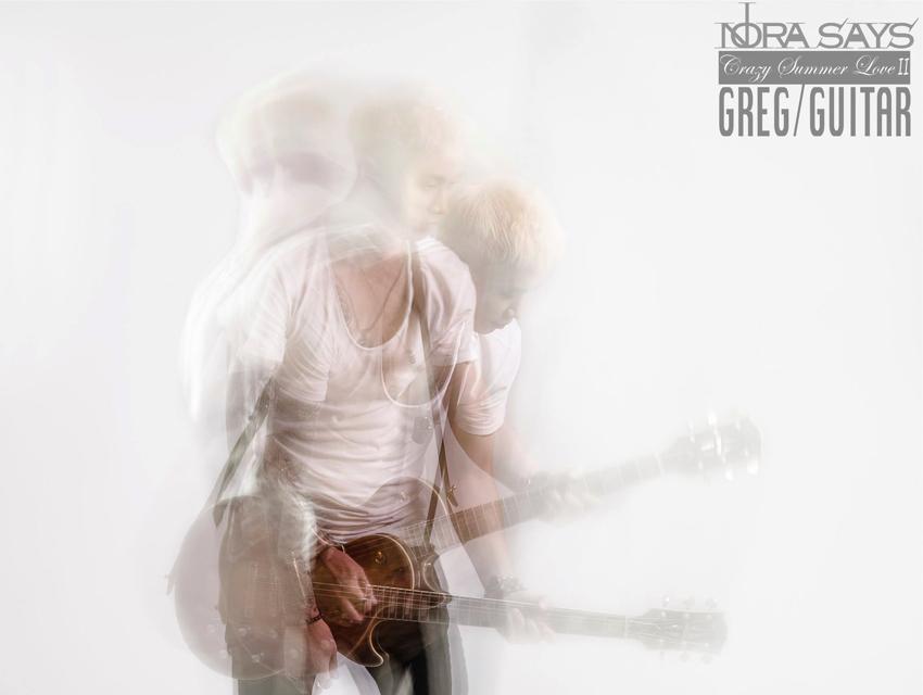 Greg, Guitar player / Nora Says