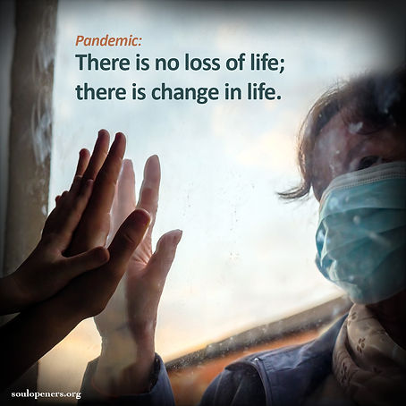 No loss of life, only change.