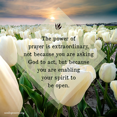 Prayer enables openness.