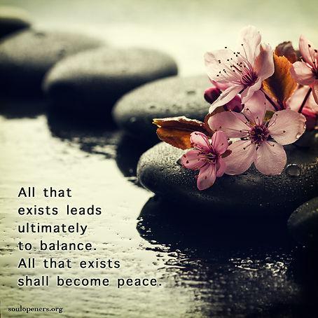 All shall become balance, peace.