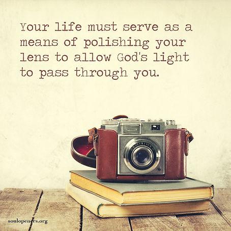 Life serves as lens for God's light.