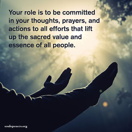 Lift up the sacred value of all.