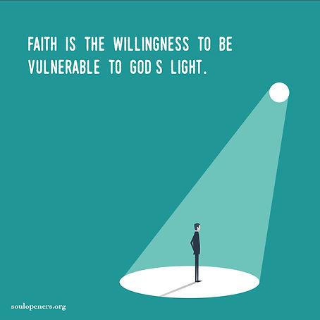 Faith implies vulnerability.
